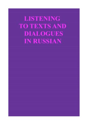 Listening to Texts and Dialogues in Russian